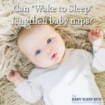 Can the Wake to Sleep Method Help Lengthen Your Baby's Short Naps?