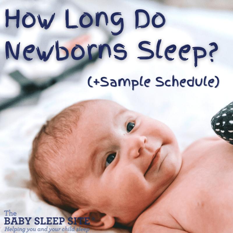 How Long Do Newborns Sleep?